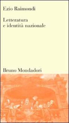 Letteratura e identità nazionale - Ezio Raimondi - copertina