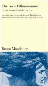 Foto Cover di Che cos'è l'illuminismo? I testi e la genealogia del concetto, Libro di  edito da Mondadori Bruno