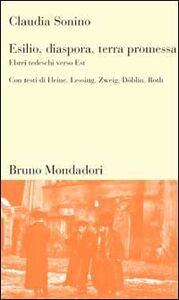 Libro Esilio, diaspora, terra promessa. Ebrei tedeschi verso Est Claudia Sonino