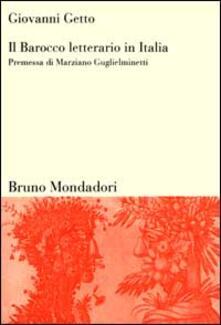 Il Barocco letterario in Italia. Barocco in prosa e in poesia. La polemica sul Barocco.pdf