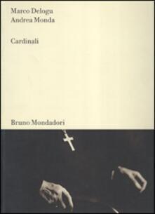 Cardinali. Ediz. italiana e inglese - Marco Delogu,Andrea Monda - copertina