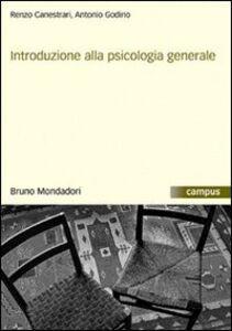 Libro Introduzione alla psicologia generale Renzo Canestrari , Antonio Godino