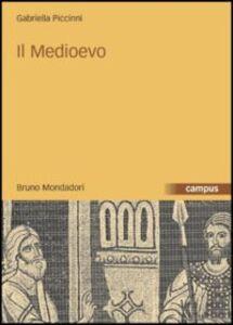Foto Cover di Il Medioevo, Libro di Gabriella Piccinni, edito da Mondadori Bruno