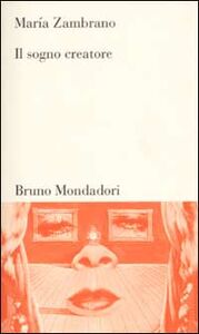 Foto Cover di Il sogno creatore, Libro di María Zambrano, edito da Mondadori Bruno