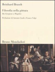 Libro Filosofia nella pittura. Da Giorgione a Magritte Reinhard Brandt