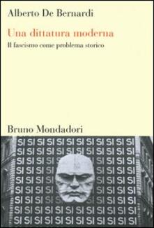 Una dittatura moderna. Il fascismo come problema storico