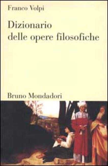 Dizionario delle opere filosofiche - Franco Volpi - copertina