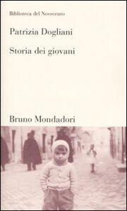 Foto Cover di Storia dei giovani, Libro di Patrizia Dogliani, edito da Mondadori Bruno