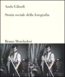 Storia sociale della fotografia - Ando Gilardi - copertina