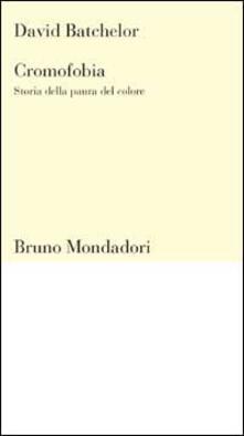 Cromofobia. Storia della paura del colore - David Batchelor - copertina