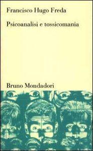 Libro Psicoanalisi e tossicomania Francisco H. Freda