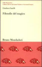 Filosofie del tragico. L'ambiguo destino della catarsi
