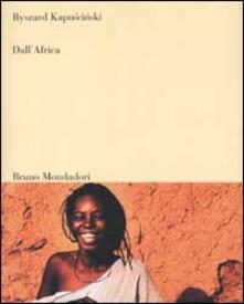 Dall'Africa. Ediz. illustrata - Ryszard Kapuscinski - copertina