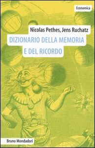 Libro Dizionario della memoria e del ricordo Nicolas Pethes , Jens Rüchatz