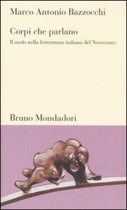 Corpi che parlano. Il nudo nella letteratura italiana del Novecento