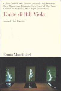 Foto Cover di L' arte di Bill Viola, Libro di  edito da Mondadori Bruno