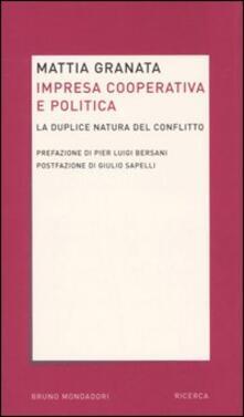 Impresa cooperativa e politica. La duplice natura del conflitto