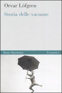 Libro Storia delle vacanze Orvar Löfgren