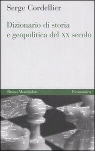 Foto Cover di Dizionario di storia e geopolitica del XX secolo, Libro di  edito da Mondadori Bruno