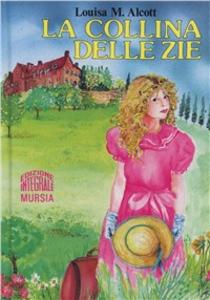 Libro La collina delle zie Louisa M. Alcott