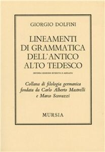Libro Lineamenti di grammatica dell'antico alto tedesco Giorgio Dolfini