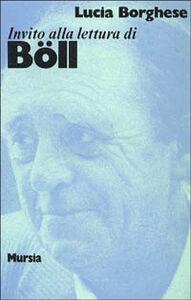 Libro Invito alla lettura di Heinrich Böll Lucia Borghese