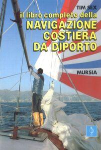 Libro Il libro completo della navigazione costiera da diporto Tim Sex