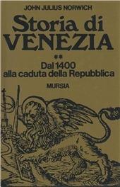 Storia di Venezia. Vol. 2: Dal 1400 alla caduta della Repubblica.