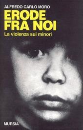Erode fra noi. La violenza sui minori