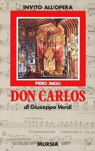 Libro Don Carlos di Giuseppe Verdi Piero Mioli
