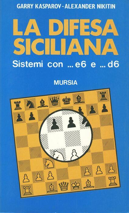 La difesa siciliana - Garry Kasparov,Alexander Nikitin - copertina