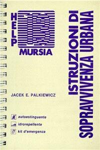 Libro Istruzioni di sopravvivenza urbana Jacek E. Palkiewicz