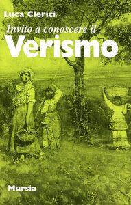 Libro Invito a conoscere il Verismo Luca Clerici