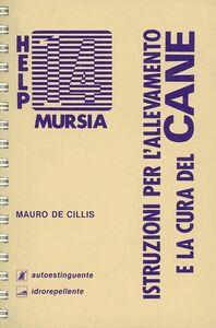 Foto Cover di Allevamento e cura del cane, Libro di Mauro De Cillis, edito da Ugo Mursia Editore