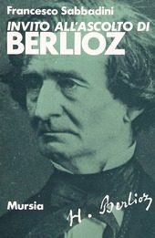 Copertina  Invito all'ascolto di Hector Berlioz