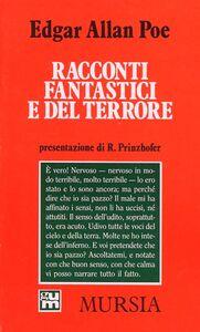 Foto Cover di Racconti fantastici e del terrore, Libro di Edgar A. Poe, edito da Ugo Mursia Editore