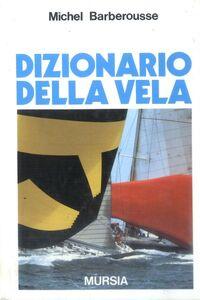 Libro Dizionario della vela Michel Barberousse