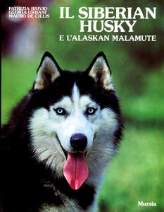 Libro Il siberian husky e l'alaskan malamute P. Brivio , G. Urbani , Mauro De Cillis
