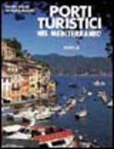 Foto Cover di Porti turistici nel Mediterraneo, Libro di Daniel Gilles,Jacques Anglès, edito da Ugo Mursia Editore