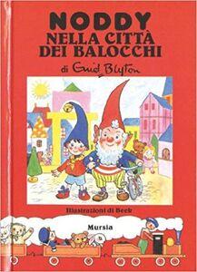 Foto Cover di Noddy nella città dei balocchi, Libro di Enid Blyton, edito da Ugo Mursia Editore