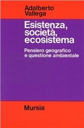 Esistenza, societa, ecosistema. Pensiero geografico e questione ambientale