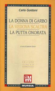 Libro La donna di garbo-La vedova scaltra-La putta onorata Carlo Goldoni