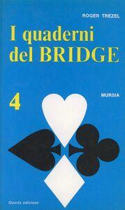 Libro I quaderni del bridge. Vol. 4 Roger Trézel
