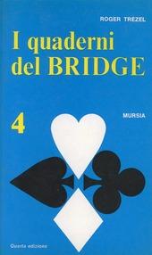 I quaderni del bridge. Vol. 4