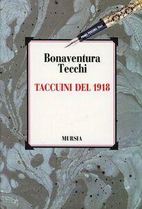 Foto Cover di Taccuini del 1918, Libro di Bonaventura Tecchi, edito da Ugo Mursia Editore