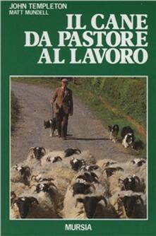 Secchiarapita.it Il cane da pastore al lavoro. Cura e addestramento Image
