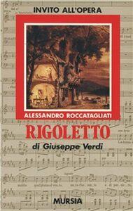 Libro Rigoletto di Giuseppe Verdi Alessandro Roccatagliati