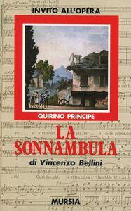 Libro La sonnambula di Vincenzo Bellini Quirino Principe