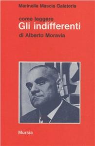 Libro Come leggere «Gli indifferenti» di Alberto Moravia Marinella Mascia Galateria