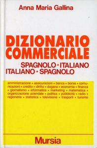 Libro Dizionario commerciale spagnolo-italiano, italiano-spagnolo. Ediz. ridotta Anna M. Gallina